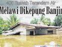 Melawi Dikepung Banjir, 400 Rumah Terendam Air