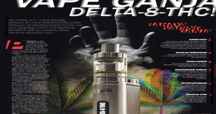Waspadai Vape Ganja Delta-8-THC!