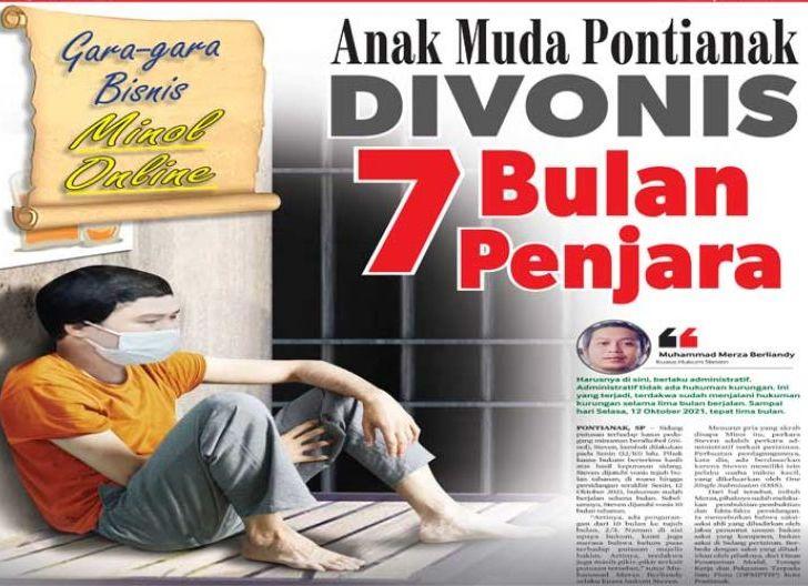 Photo of Gara-gara Bisnis Minol Online, Anak Muda Pontianak Divonis Tujuh Bulan Penjara